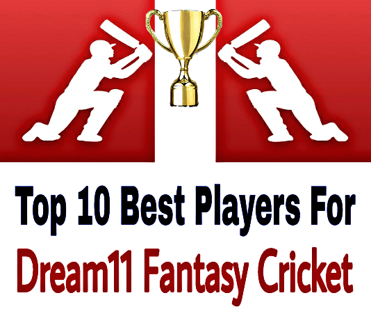 Top 10 Best Players For Dream11 Fantasy Cricket