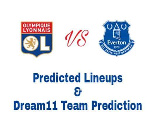 LYON vs EVERTON Dream11 Football team Prediction