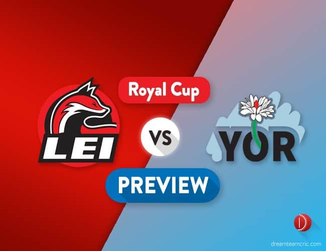 LEI vs YOR Dream11 Team Prediction, Probable XI : Preview  Gary Ballance is back