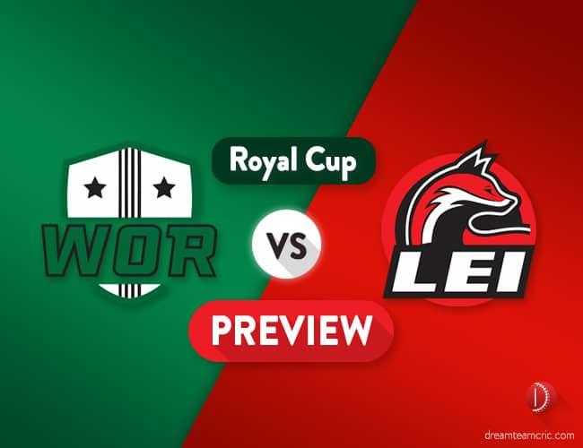 WOR vs LEI Dream11 Team Prediction, Probable XI : Preview  Callum Ferguson Replaces Head