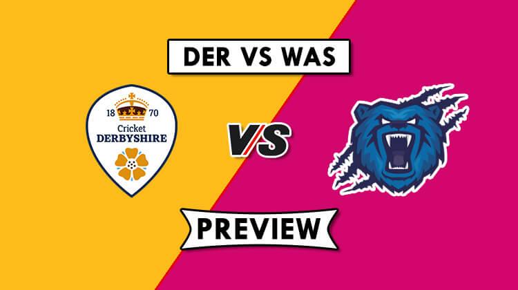DER vs WAS Dream11 Team Prediction |Derbyshire vs Warwickshire
