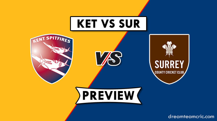 KET vs SUR Dream 11 Team Preview and Prediction|T20 Blast