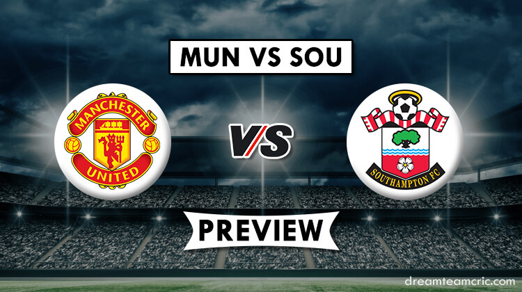 MUN VS SOU Dream11 Prediction | English Premiere League 2019 Team Preview|  Southampton vs Manchester United, Fantasy Team News MUN VS SOU Dream11  Match Preview, Team News, Lineups