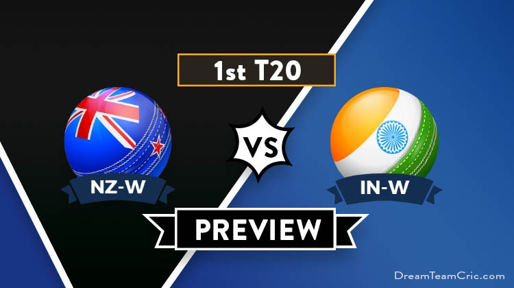 NZ-W vs IN-W 1st T20 Dream11 Team Prediction : Preview| The Battle begins