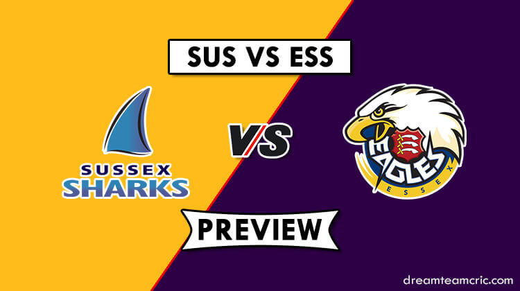SUS vs ESS Dream11 Team Preview and Prediction|T20 Blast